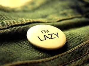 #ImLazy